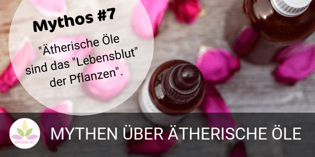 Ätherische Öle Mythen Lebensblut