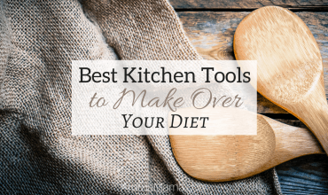 The Best Kitchen Tools to Make Over Your Diet