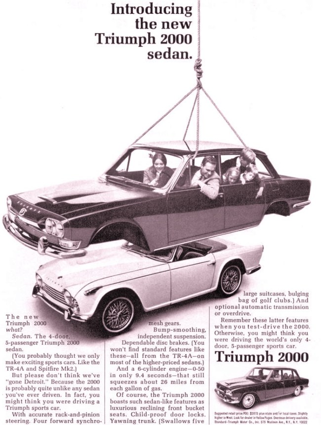 British sports cars like the Triumph TR4-A found their niche in North America, but attempts to diversify into other market sectors, such as the Triumph 2000 Sedan, were less successful. Less than 2,000 were sold in the USA.