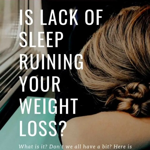 Lack of Sleep Affects Weight Loss?