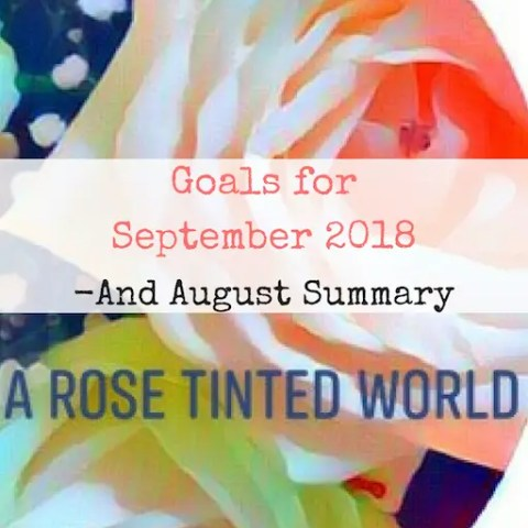 Goals for September 2018 – And August Summary