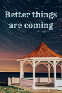 60 Positive Motivational Quotes - better things are coming