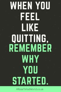 60 Positive Motivational Quotes - if you feel like quitting remember why you started