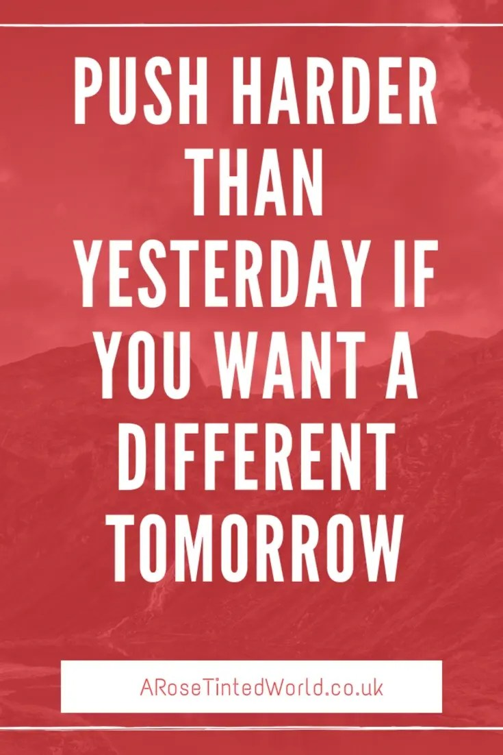 60 Positive Motivational Quotes -push harder than yesterday if you want a different tomorrow