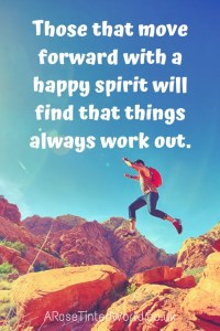 60 Positive Motivational Quotes - those that move forward with a happy heart will find that things will always work out