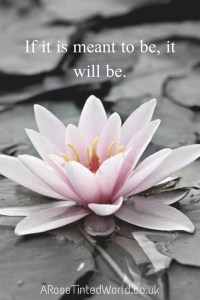 60 Positive Motivational Quotes - if it is meant to be, it will be