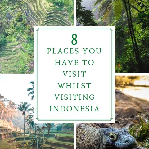 8 Places You HAVE to Visit Whilst Visiting Indonesia
