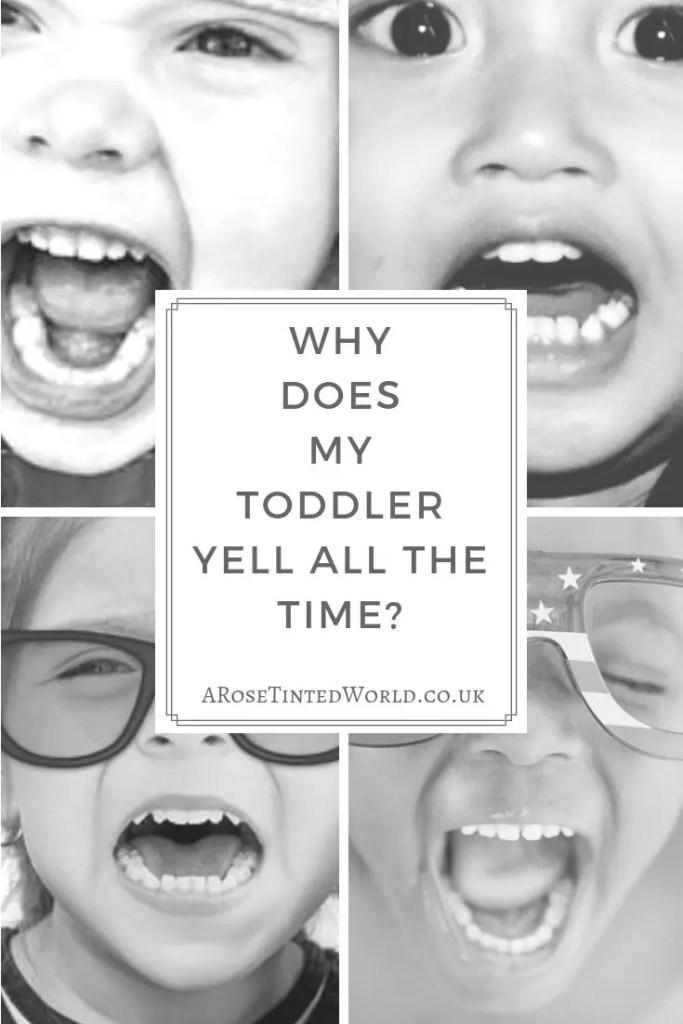 Why does my toddler yell all the time?