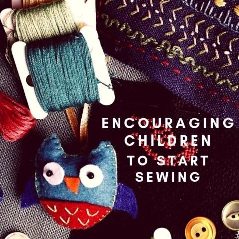 Encouraging Children To Start Sewing