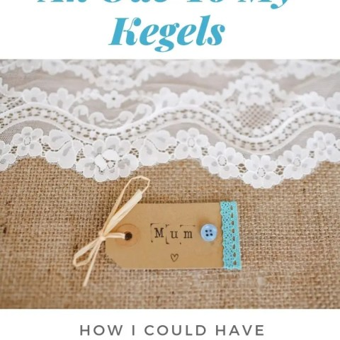 Ode To My Kegels – A Poem For Mother's Day