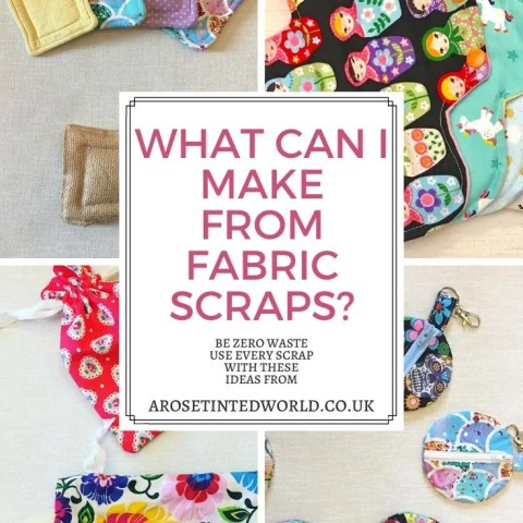 Fabric Scraps – How To Use Every Last Piece.