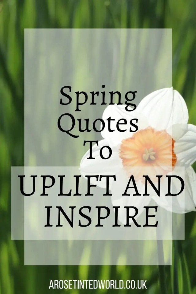 Spring Quotes To Uplift and Inspire -Beautiful picture quotes to uplift you ,motivate inspire and encourage. #quotes #motivationalquotes #springquotes #positivequotes #quotestoliveby