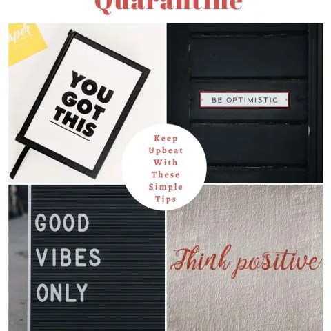 Staying Positive Through The Pandemic And Quarantine – My Ultimate Guide