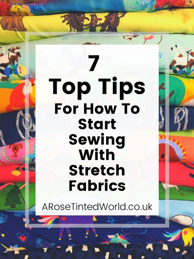 Top Tips for Sewing With Stretch Fabrics. Are you daunted by the thought of starting to sew jersey, knitted or stretch garments? Want to know how to start to sew with knit fabric? These simple tips can help beginners to master the basics. Learn to sew t-shirts, dresses and leggings from stretch material. Some easy hints, hacks and tricks to getting the best out of sewing stretchy materials #sewing #sewingtutorial #beginnersewing #stretchfabric #knitfabric