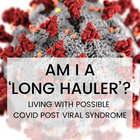Am I A 'Long Hauler'? Living With Post Viral Syndrome