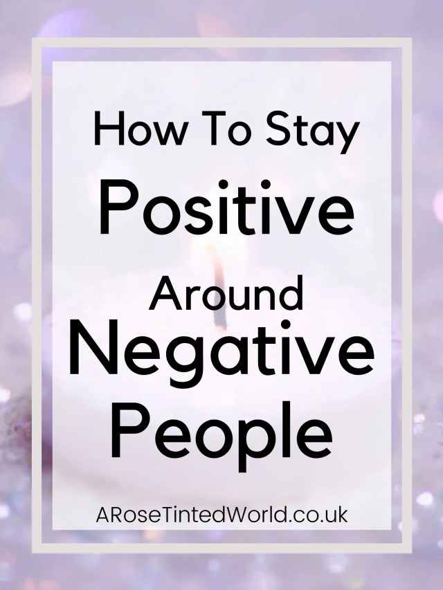How To Stay Positive Around Negative People - some great ideas to help when the negativity and bad vibes of others start to bring you down.We all have that particular friend or relative that cannot help but be negative. You might know someone who always assumes the worst, fears everything, is judgemental, talks everything down or demands all the time. Tricks, tips & hints how not to be drawn into a negative nelly mindset when dealing with fun suckers.