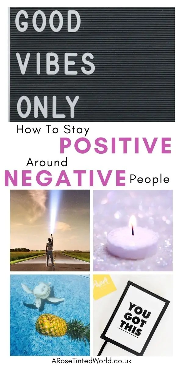 How To Stay Positive Around Negative People - some great ideas to help when the negativity and bad vibes of others start to bring you down.We all have that particular friend or relative that cannot help but put you down. Or put what you are wearing down. Or talk every situation down. You might know someone who always assumes the worst, fears everything, is judgemental or demands all the time. They would love to pull you into their world of doom and gloom. Sometimes we need an armament of tricks to help us not to be drawn into such a negative nelly mindset. So what do you do? Here are some of the techniques I find most useful when dealing with these fun suckers.