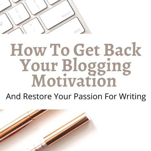 How To Get Back Your Blogging Motivation