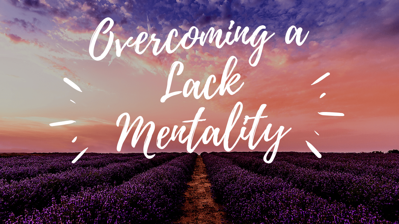 overcoming a lack mentality