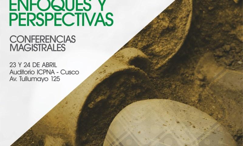 Conferencias Magistrales en Cusco. La Arqueología Hoy: Enfoques y Perspectivas