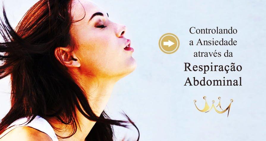 Controlando a Ansiedade através da Respiração Abdominal