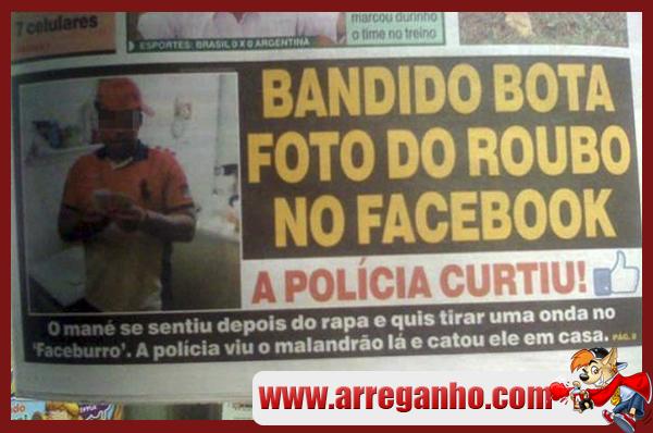 Bandido bota foto do roubo no Facebook e quem curti é a polícia