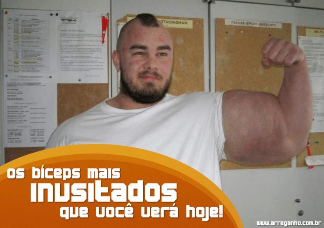 Os Bíceps Mais Inusitados Que Você Verá Hoje!