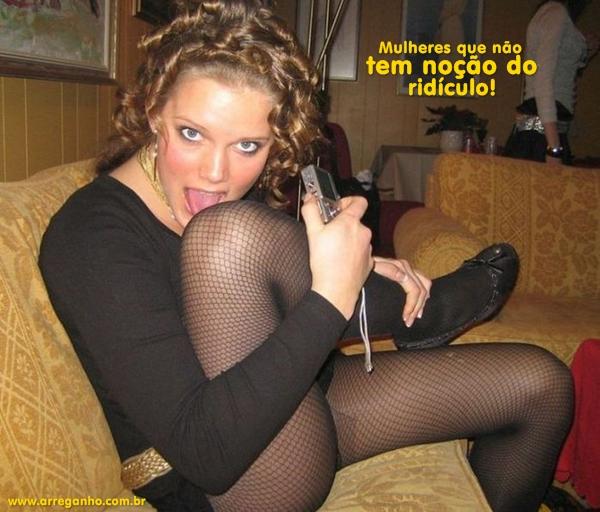 Mulheres que não tem noção do ridículo!