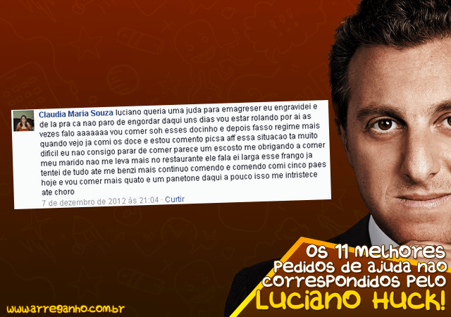 Os 11 melhores pedidos de ajuda não correspondidos pelo Luciano Huck