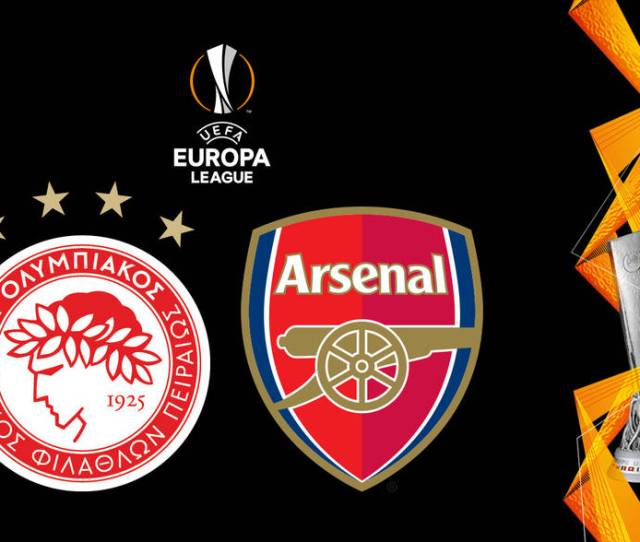 We Will Face Olympiacos In The Europa League Europa League