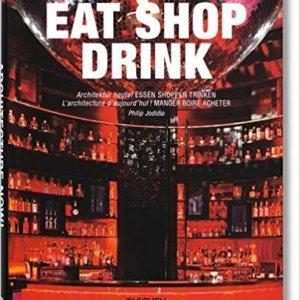 Architecture Now! Eat Shop Drink (Philip Jodidio)