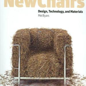 New Chairs: Design, Technology, and Materials (Mel Byars)