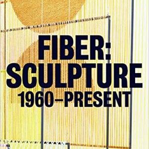 FIBER: SCULPTURE 1960-PRESENT (JENELLE PORTER)