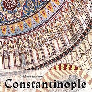 CONSTANTINOPOLE: ISTAMBUL'S HISTORICAL HERITAGE