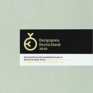 Designpreis Deutschland 2010: Designpreis Der Bundesrepublik Deutschland 2010 / Design Award of the Federal Republic of Germany 2010 (English and German Edition)