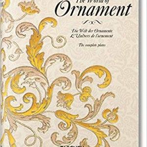 The World of Ornament (Bibliotheca Universalis)(David Batterham)