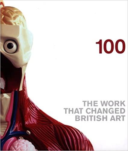 100: The Work that Changed British Art (Saatchi Gallery )