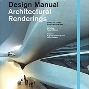 Architectural Renderings: Construction and Design Manual (AUGUSTO BURELLI, FABRIZIO AVELLA, FABIO SCHILLACI)