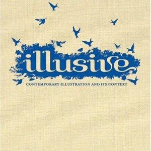 Illusive: Contemporary Illustration And Its Context (Robert Klanten , Hendrik Hellige)