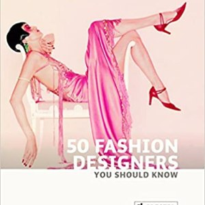 50 Fashion Designers You Should Know (50 You Should Know) (Simone Werle)