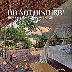 Do not disturb!: Heavenly Honeymoon Retreats (BRAUN)