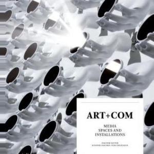Art Com / Art+Com: Media Spaces and Installations