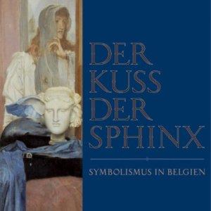 Der Kuss der Sphinx: Symbolismus in Belgien
