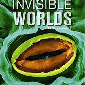 Invisible Worlds Exploring Microcosmos includ.ebook