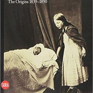 Photography: The Origins 1839 – 1890