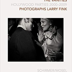 The Vanities: Hollywood Parties 2000 – 2009, Photographs Larry Fink