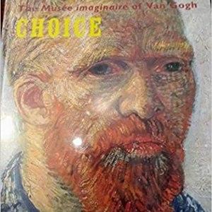Vincents choice: The Museé Imaginaire of Van Gogh
