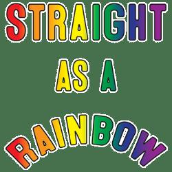 STRAIGHT AS A RAINBOW
