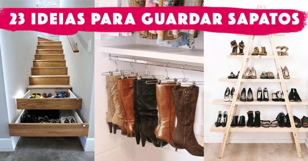 23 ideias para guardar Sapatos