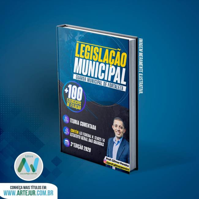 Apostila Legislação Municipal da Guarda Municipal de Fortaleza – 3ª Edição 2020 – Prof. Gilmar Pereira